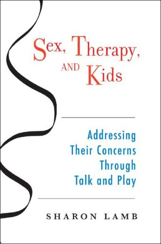 Sex, Therapy, and Kids Addressing Their Concerns Through Talk and Play  2006 edition cover