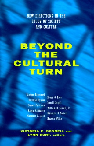 Beyond the Cultural Turn New Directions in the Study of Society and Culture  1999 edition cover