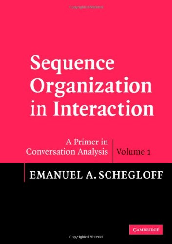 Sequence Organization in Interaction A Primer in Conversation Analysis  2006 edition cover