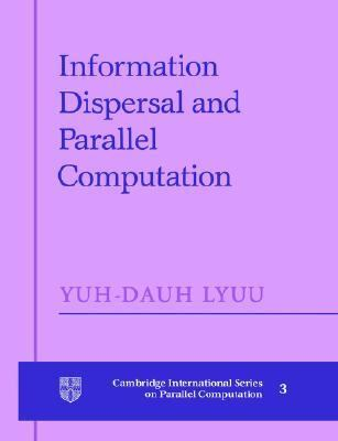 Information Dispersal and Parallel Computation   2004 9780521602792 Front Cover