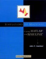 Simulations of Machines Using MATLAB� and SIMULINK�   2001 9780534952792 Front Cover