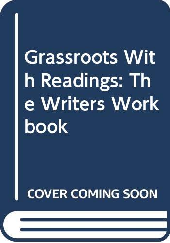 Grassroots with Readings The Writer's Workbook 7th 2002 (Student Manual, Study Guide, etc.) 9780618115792 Front Cover