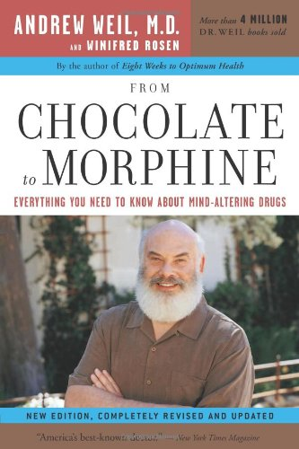 From Chocolate to Morphine Everything You Need to Know about Mind-Altering Drugs  2004 edition cover
