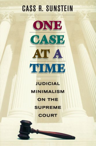 One Case at a Time Judicial Minimalism on the Supreme Court  1999 edition cover