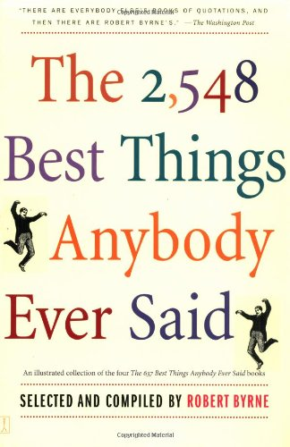 2,548 Best Things Anybody Ever Said   2003 (Reprint) edition cover