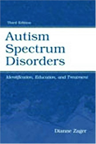 Autism Spectrum Disorders Identification, Education, and Treatment 3rd 2005 (Revised) 9780805845792 Front Cover