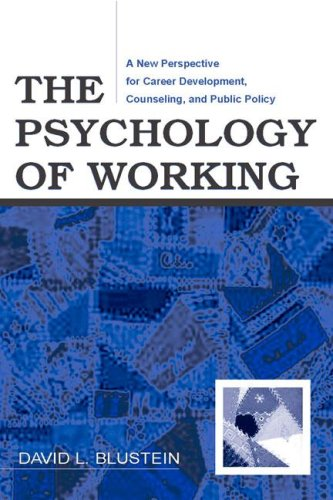 Psychology of Working A New Perspective for Career Development, Counseling, and Public Policy  2006 edition cover