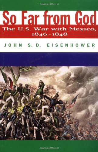 So Far from God The U. S. War with Mexico, 1846-1848  2000 edition cover