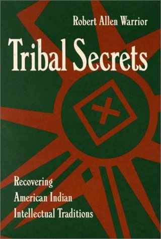 Tribal Secrets Recovering American Indian Intellectual Traditions  1994 9780816623792 Front Cover
