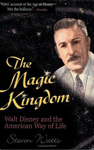 Magic Kingdom Walt Disney and the American Way of Life  2001 (Reprint) edition cover