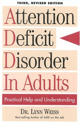 Attention Deficit Disorder in Adults Practical Help and Understanding 3rd 1997 (Revised) 9780878339792 Front Cover