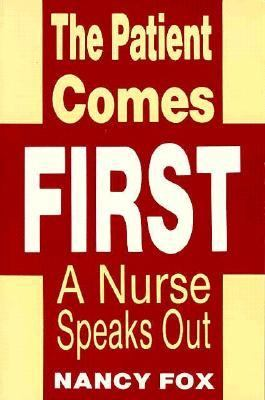 Patient Comes First A Nurse Speaks Out N/A 9780879754792 Front Cover
