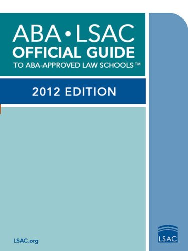 ABA-LSAC Official Guide to ABA-Approved Law Schools 2012 Edition  2012 9780982148792 Front Cover