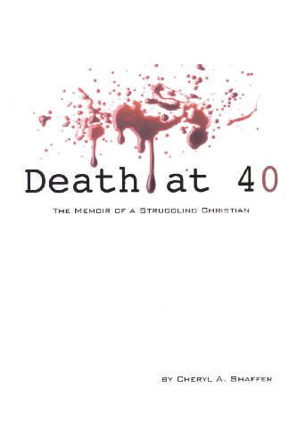 Death at 40: The Memoir of a Struggling Christian 1st 0 edition cover