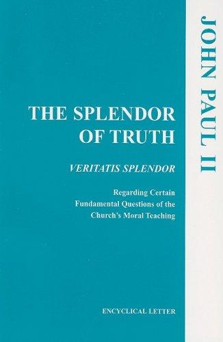 Splendor of Truth : Veritatis Splendor: Addressed by the Supreme Pontiff John Paul II to All the Bishops of the Catholic Church Regarding N/A edition cover
