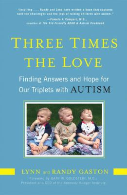 Three Times the Love Finding Answers and Hope for Our Triplets with Autism N/A 9781583333792 Front Cover