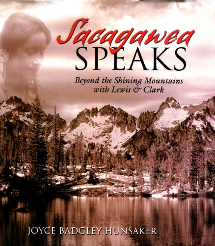 Sacagawea Speaks Beyond the Shining Mountains with Lewis and Clark  2001 edition cover