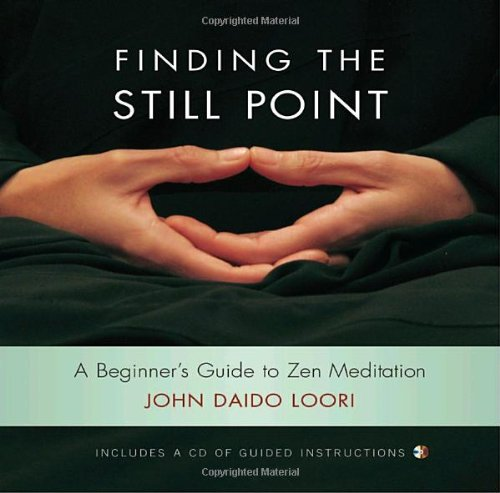 Finding the Still Point A Beginner's Guide to Zen Meditation  2007 edition cover