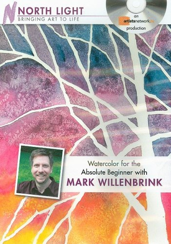 Watercolor for the Absolute Beginner With Mark Willenbrink:  2009 edition cover