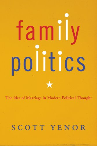 Family Politics The Idea of Marriage in Modern Political Thought N/A edition cover