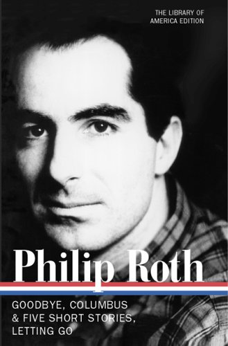 Philip Roth Goodbye, Columbus and Five Short Stories; Letting Go  2005 edition cover