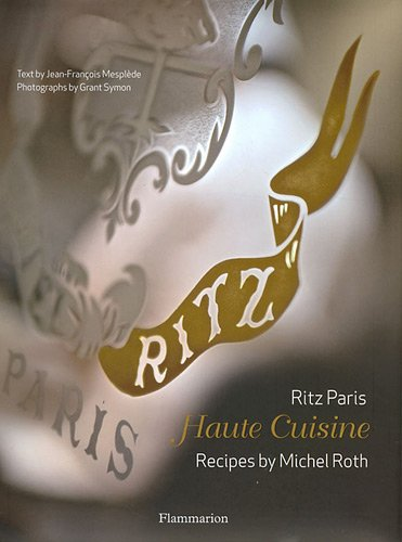 Ritz Paris Haute Cuisine  2011 9782080200792 Front Cover