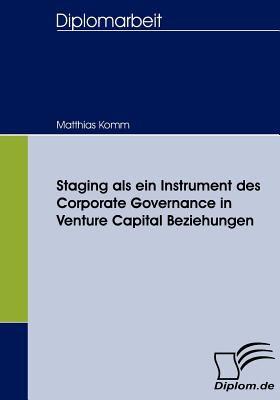 Staging Als ein Instrument des Corporate Governance in Venture Capital Beziehungen   2008 9783836657792 Front Cover