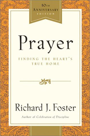Prayer Finding the Heart's True Home 10th (Large Type) edition cover