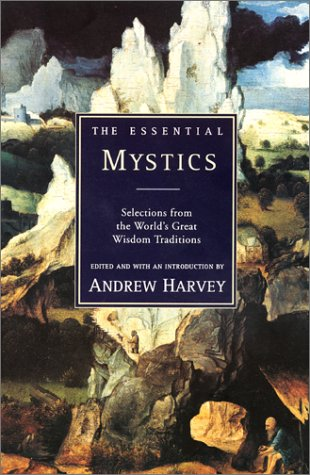 Essential Mystics Selections from the World's Great Wisdom Traditions  1997 edition cover