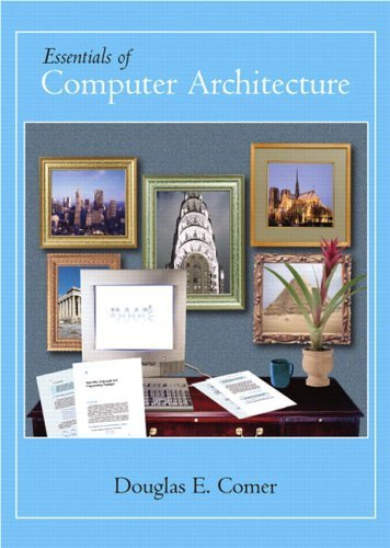 Essentials of Computer Architecture   2005 9780131491793 Front Cover