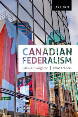 Canadian Federalism Performance, Effectiveness, and Legitimacy 3rd 2012 edition cover