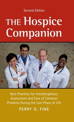 Hospice Companion Best Practices for Interdisciplinary Assessment and Care of Common Problems During the Last Phase of Life 2nd 2012 9780199840793 Front Cover