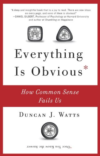 Everything Is Obvious How Common Sense Fails Us N/A edition cover