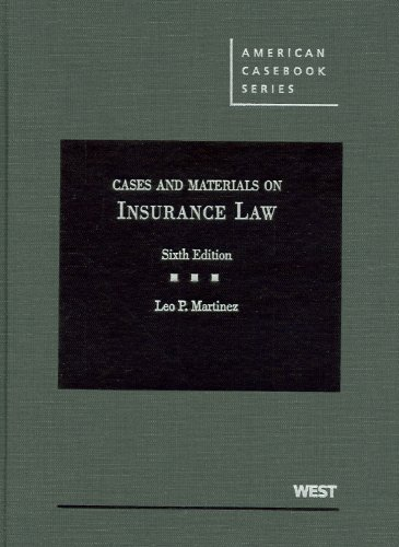 Martinez and Whelan's Cases and Materials on Insurance Law  6th 2010 (Revised) 9780314906793 Front Cover