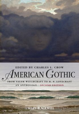 American Gothic From Salem Witchcraft to H. P. Lovecraft - An Anthology 2nd 2012 edition cover