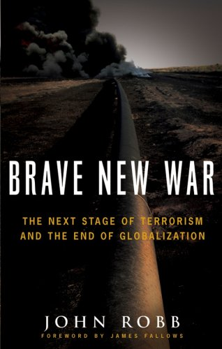 Brave New War The Next Stage of Terrorism and the End of Globalization  2007 edition cover