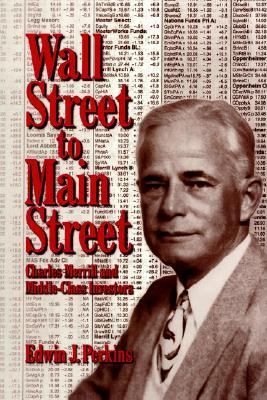 Wall Street to Main Street Charles Merrill and Middle-Class Investors  2006 9780521027793 Front Cover
