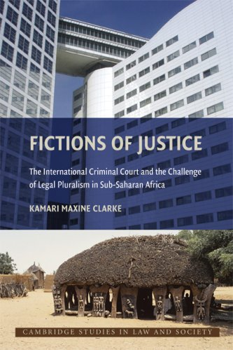 Fictions of Justice The International Criminal Court and the Challenge of Legal Pluralism in Sub-Sahara Africa  2009 9780521717793 Front Cover