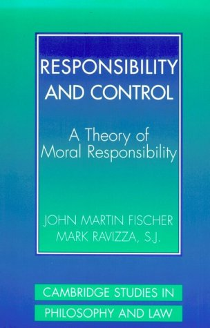 Responsibility and Control A Theory of Moral Responsibility  2000 9780521775793 Front Cover