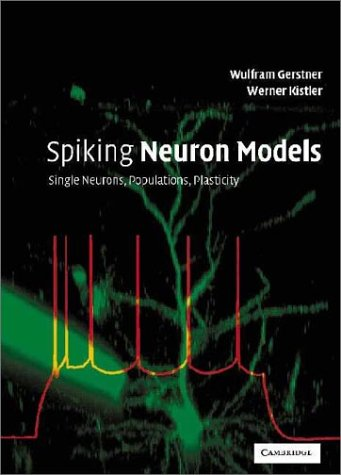Spiking Neuron Models Single Neurons, Populations, Plasticity  2002 edition cover