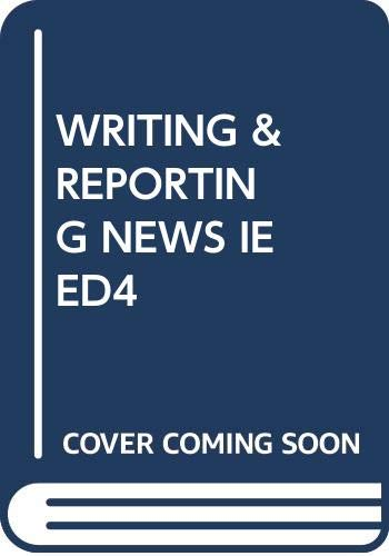 WRITING+REPORTING NEWS >EXAM C 4th 2003 9780534562793 Front Cover