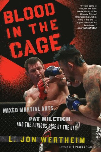 Blood in the Cage Mixed Martial Arts, Pat Miletich, and the Furious Rise of the UFC  2009 9780547247793 Front Cover