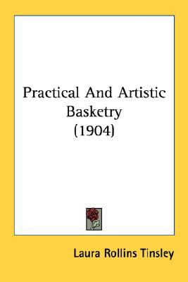 Practical and Artistic Basketry N/A 9780548675793 Front Cover