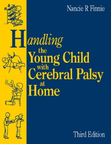 Handling the Young Child with Cerebral Palsy at Home  3rd 1997 edition cover