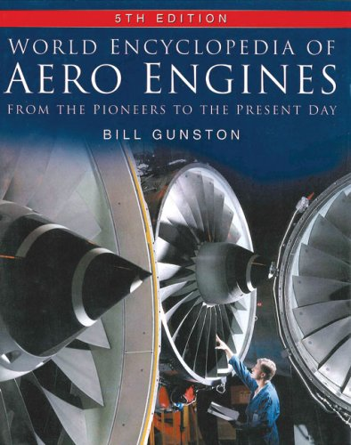 World Encyclopedia of Aero Engines From the Pioneers to the Present Day 5th 2006 9780750944793 Front Cover
