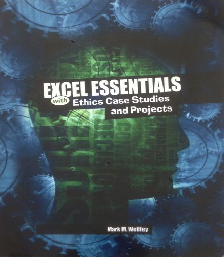 Excel Essentials with Ethics Case Studies and Projects   2010 (Revised) 9780757578793 Front Cover