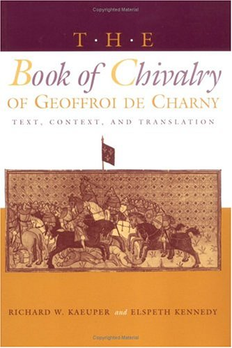 Book of Chivalry of Geoffroi de Charny Text, Context, and Translation  1997 edition cover