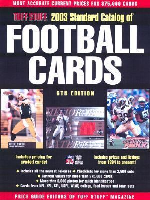 Tuff Stuff 2003 Standard Catalog of Football Cards  6th 2002 9780873494793 Front Cover