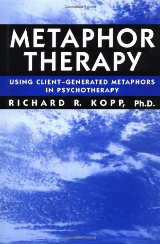 Metaphor Therapy Using Client-Generated Metaphors in Psychotherapy  1995 edition cover