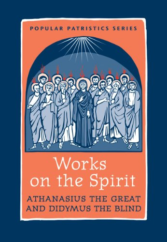 Works on the Spirit Athanasius's Letters to Serapion on the Holy Spirit, and, Didymus's on the Holy Spirit  2011 edition cover